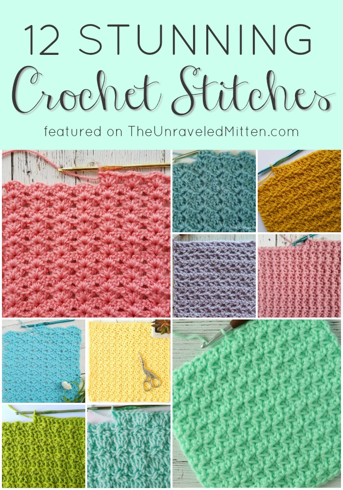 12 Stunning Crochet Stitches featured on The Unraveled Mitten | Free Tutorial | Unique and Textured Crochet Stitches | Great for your next crochet blanket, afghan, sweater, bag, hat, throw pillow and more!