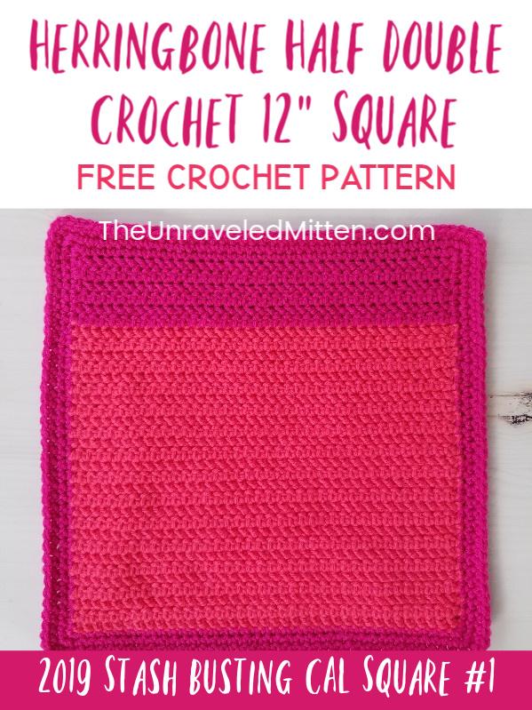 "Herringbone Half Double Crochet 12"" square | Free Crochet Pattern | 2019 Stash Busting CAL | The Unraveled Mitten"