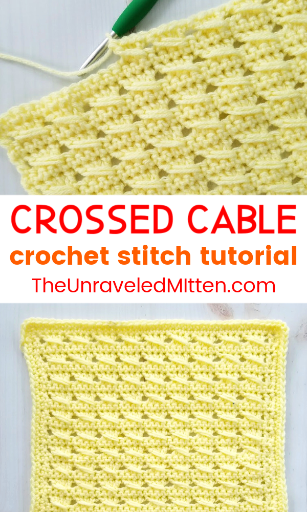 Learn to Crochet the Crossed Cable Stitch | Free Crochet Pattern and Tutorial by The Unraveled Mitten | 2019 Stash Busting Crochet Along