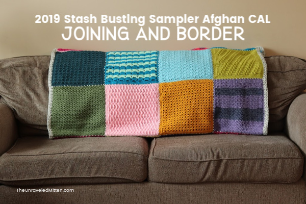Joining and border instructions for the 2019 Stash Busting Sampler Afghan CAL | The Unraveled MItten