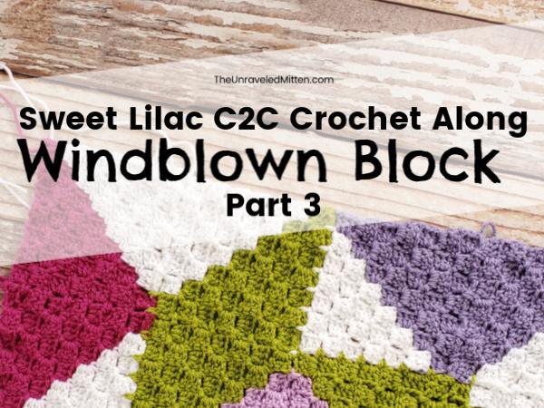 Windblown Block | Sweet Lilac Quilt Inspired Corner to Corner Crochet Along